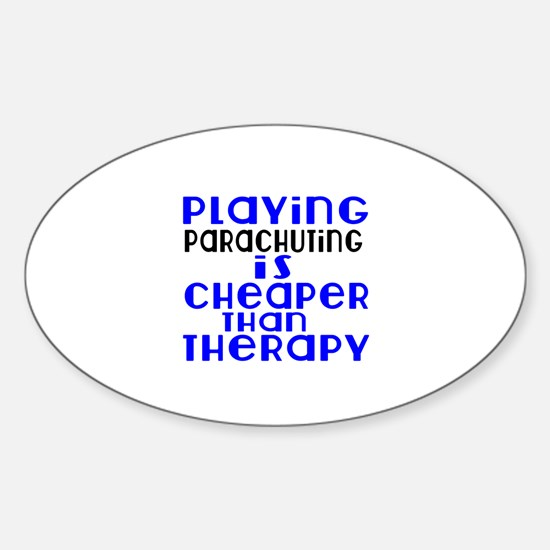 Parachuting Is Cheaper Than Therapy Sticker (Oval)