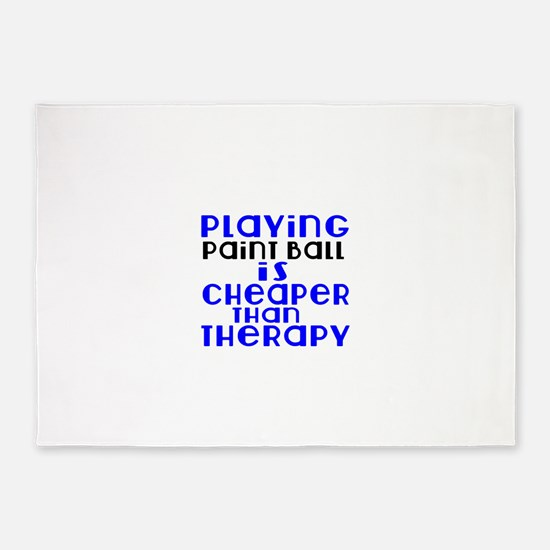 Paint Ball Is Cheaper Than Therapy 5'x7'Area Rug