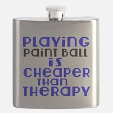 Paint Ball Is Cheaper Than Therapy Flask