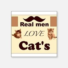 "Real men love cats Square Sticker 3"" x 3"""