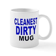 CLEANEST DIRTY MUG Mug