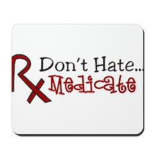 Medicate Mousepad