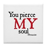 http://www.cafepress.coPierce My Soul Tile Coaster