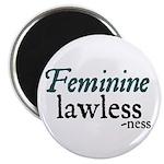 Feminine Lawlessness Magnet