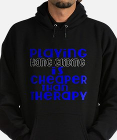 Hang Gliding Is Cheaper Than Therap Hoodie (dark)
