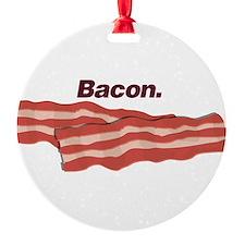 Bacon. Bacon. Bacon. Ornament