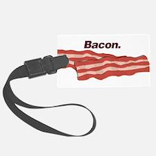 Bacon. Bacon. Bacon. Luggage Tag