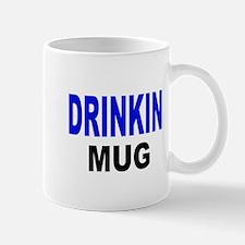 DRINKIN MUG Mug