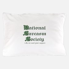 National Sarcasm Society Pillow Case