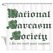 National Sarcasm Society Shower Curtain