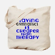 Gymnastics Is Cheaper Than Therapy Tote Bag