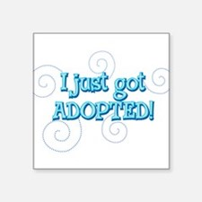 "JUSTADOPTED22.png Square Sticker 3"" x 3"""