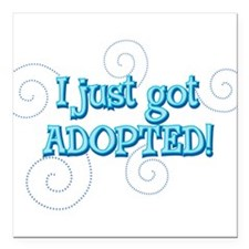 """JUSTADOPTED22.png Square Car Magnet 3"""" x 3"""""""