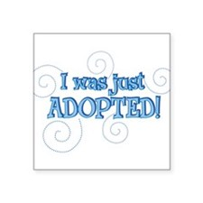 """JUSTADOPTED1.png Square Sticker 3"""" x 3"""""""