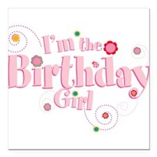 """Birthday girl 3.png Square Car Magnet 3"""" x 3"""""""