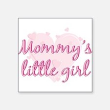"""mommys little girl.png Square Sticker 3"""" x 3"""""""