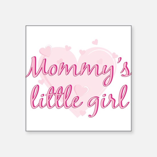 "mommys little girl.png Square Sticker 3"" x 3"""
