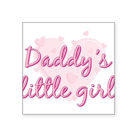 """Daddys Little Girl.png Square Sticker 3"""" x 3"""""""