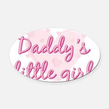 Daddys Little Girl.png Oval Car Magnet