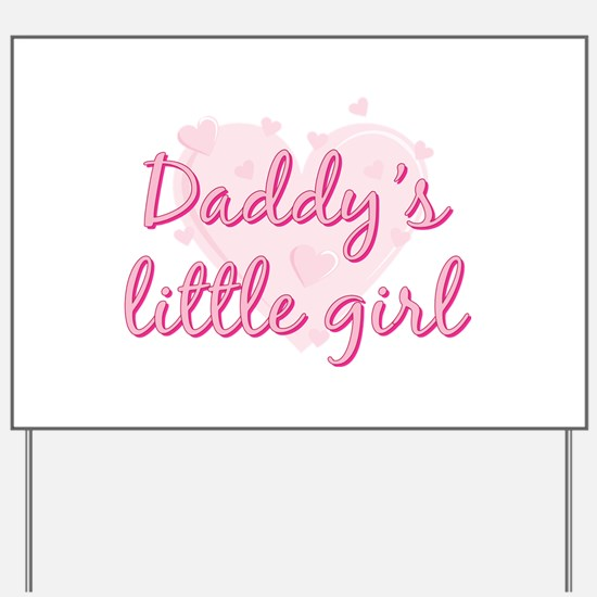 Daddys Little Girl.png Yard Sign