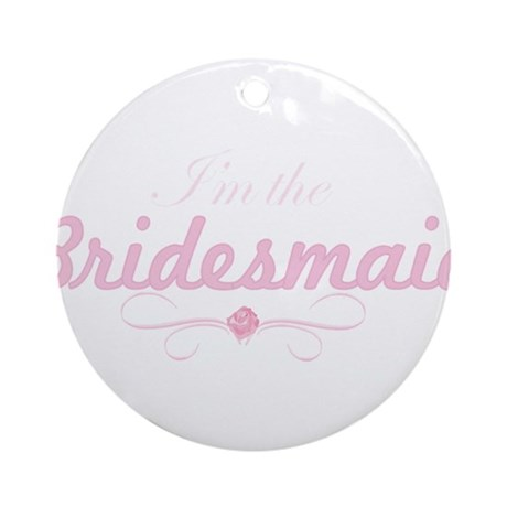 Bridesmaid.png Ornament (Round)