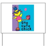 One Cute Chick.png Yard Sign