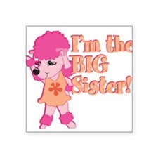 "Im the big sister.png Square Sticker 3"" x 3"""