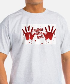 ZOMBIES were here! Ash Grey T-Shirt