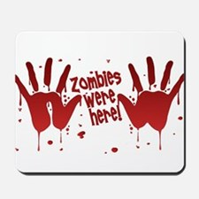 ZOMBIES were here! Mousepad