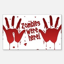 ZOMBIES were here! Rectangle Decal