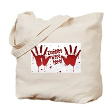 ZOMBIES were here! Tote Bag