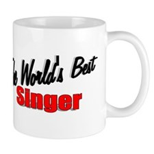 """The World's Best Singer"" Mug"
