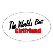 """The World's Best Girlfriend"" Oval Decal"