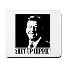 Shut up Hippie Mousepad