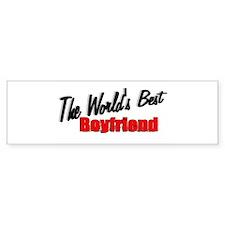 """The World's Best Boyfriend"" Bumper Bumper Sticker"