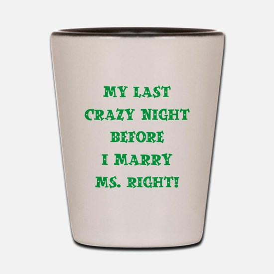 LAST CRAZY NIGHT Shot Glass