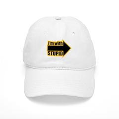 I'm Wth Stupid Baseball Cap