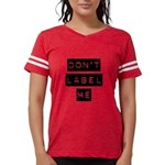 Dont Label Me Womens Football Shirt