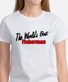 """the World's Best Fisherman"" Tee"