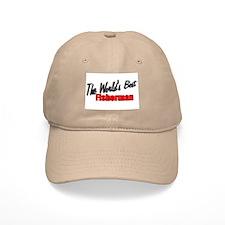 """the World's Best Fisherman"" Baseball Cap"