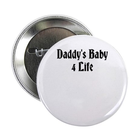 "Daddy's Baby 4 Life 2.25"" Button"