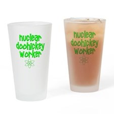 Nuclear DooHickey Worker Drinking Glass