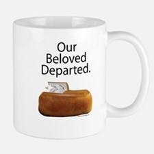 Our Beloved Departed Mug