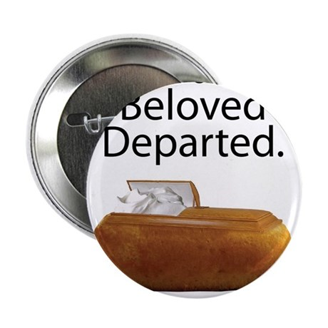 """Our Beloved Departed 2.25"""" Button"""