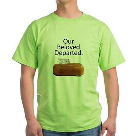 Our Beloved Departed Green T-Shirt