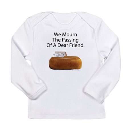 We Mourn The Passing Of A Dear Friend. Long Sleeve