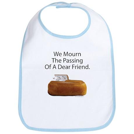 We Mourn The Passing Of A Dear Friend. Bib