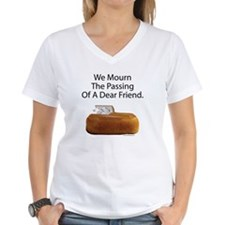 We Mourn The Passing Of A Dear Friend. Shirt