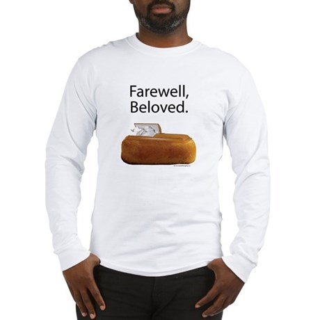 Farewell, Beloved. Long Sleeve T-Shirt