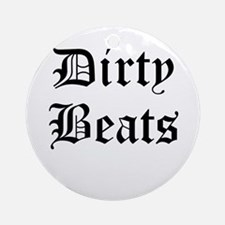 Dirty Beats Ornament (Round)